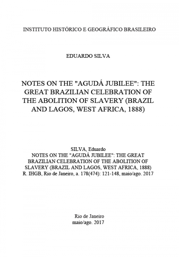 "NOTES ON THE ""AGUDÁ JUBILEE"": THE GREAT BRAZILIAN CELEBRATION OF THE ABOLITION OF SLAVERY (BRAZIL AND LAGOS, WEST AFRICA, 1888)"